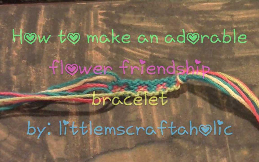 Bracelet de l'amitié motif fleurs, vidéo tuto